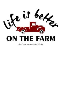 Life is better on the farm SVG File, Quote Cut File, Silhouette File, Cricut File, Vinyl Cut File, Stencil