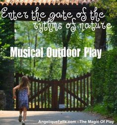 5 ideas how to inspire children to listen to the music of the outdoors! Entering the rhythms of the outdoors...| AngeliqueFelix.com @buzzmyvideos