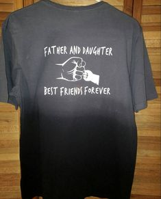 Father and Daughter Best Friends Forever T shirts      *Design can be placed on FRONT or BACK of the shirt, your choice, also Choose SON or DAUGHTER     A Girl's first love is always reserved for her father, and the bond is unbreakable! Boys ALWAYS look up to their Father, as he is their First HERO !    * 100 % cotton, dip dyed T shirt in shades of gray/ black    * Stylish Gift idea for a new dad, on Father's Day or any day!    * Sizes Medium to XL IN STOCK and ready to ship    * This shirt…