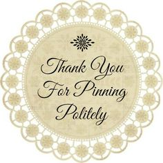 We all like to share pins but some people are taking  advantage and raiding boards - pinning courteously is always appreciated - thank you for understanding