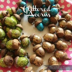 Becoming Martha: Glittered Acorns....I did this with the kids before it was even cool!  :)