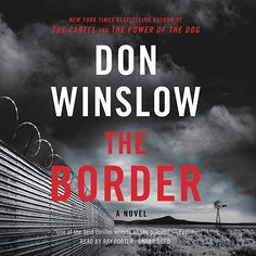 EBook The Border: The Cartel Trilogy, Book 3 Author Don Winslow, Ray Porter, et al. Free Pdf Books, Free Ebooks, Don Winslow, War On Drugs, The Godfather, Book Collection, Bestselling Author, Audio Books, Good Books