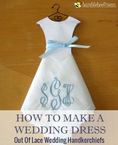 """Making Wedding Dress Hankies"" © Bumblebee Linens LLC (quote) tutorial via bumblebeelinens.com"