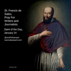 St. Francis de Sales, author of spiritual writings, is the patron saint of writers and journalists. #SaintOfTheDay https://iwannabeasaint.com/blogs/saint-of-the-day/st-francis-de-sales-saint-of-the-day-january-24