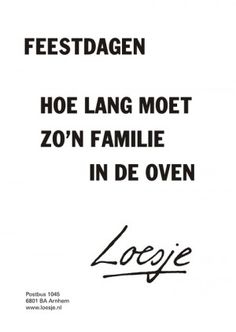 Hoe lang moet zo'n familie in de oven. Words Quotes, Wise Words, Sayings, Best Quotes, Funny Quotes, Nice Quotes, Motivational Quotes, Inspirational Quotes, Dutch Quotes