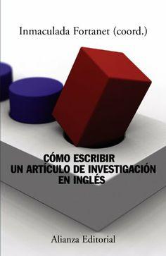 Cómo escribir un artículo de investigación en inglés / Inmaculada Fortanet Gómez, 2ª ed. 2100