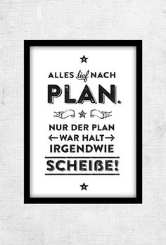 digitaldruck alles nach plan typo poster grose l ein designerstuck The Words, More Than Words, Typo Poster, Quotation Marks, Statements, Slogan, Hand Lettering, Quotations, Funny Quotes