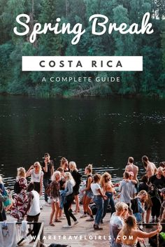A COMPLETE GUIDE TO SPRING BREAK IN COSTA RICA