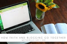 Wetherills Say I Do: How Faith and Blogging Go Together
