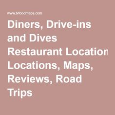Diners, Drive-ins and Dives Restaurant Locations, Maps, Reviews, Road Trips