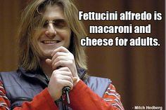 Great food quote from Mitch Hedberg #FoodQuotes