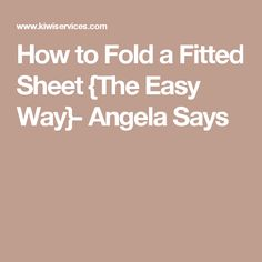How to Fold a Fitted Sheet {The Easy Way}- Angela Says