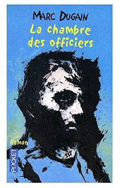 """""""La chambre des officiers"""" / Marc Dugain -- Paris : J. Robert Kennedy, Guerra Total, Little Library, Tonne, Wwi, Good Books, Reading, Romans, Libros"""
