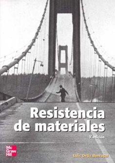 Resistencia de materiales / Luis Ortiz Berrocal