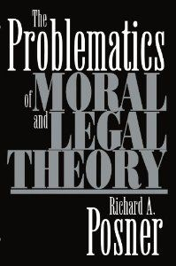 The Problematics of Moral and Legal Theory (9780674007994): The Honorable Richard A. Posner: Books