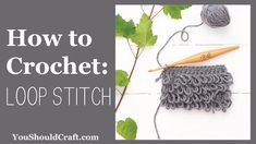Loop Stitch Crochet, Bobble Stitch, Crochet Hooks, Caron One Pound Yarn, Moving To Denver, Crochet Abbreviations, Easy Stitch, Yarn Over, Photo Tutorial