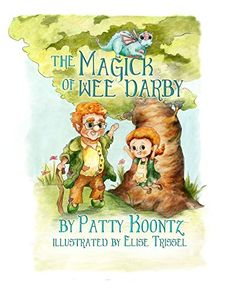 The Magick of Wee Darby by [Koontz, Patty T.]