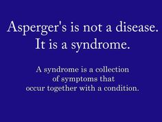"""Caption from the board I got this from (and with which I agree completely here): """"Asperger's. I hate it when people call it a disease. It's not contagious and still people choose not to be our friends. Aspergers Autism, Asd, High Functioning Autism, Dyscalculia, Autism Sensory, Sensory Processing Disorder, Autism Spectrum Disorder, Autism Awareness, Found Out"""