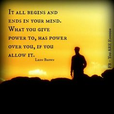 Keep a strong mind, one that will strive to stay positive every day.