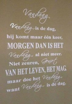 Today is the day Wedding Wishes Messages, Dutch Words, Words Quotes, Sayings, Dutch Quotes, Something To Remember, Family Quotes, Beautiful Words, Picture Quotes
