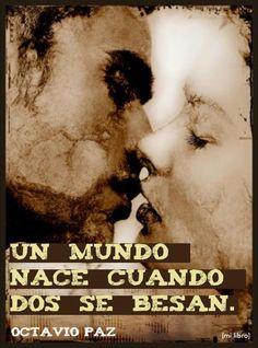 Un mundo nace cuando dos se besan.  Octavio Paz (Reciprocal actions using se or nos)