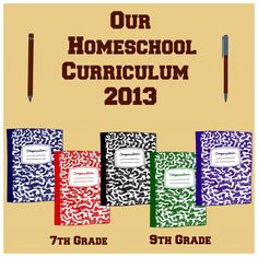 Our Homeschool Curriculum 2013 - 7th grade & 9th grade