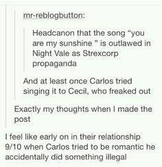 Night Vale has outlawed 'You are my Sunshine' Carlos trying to be romantic Night Vale Presents, Glow Cloud, The Moon Is Beautiful, How To Get Rich, My Sunshine, I Fall In Love, At Least, Fandoms, Feelings