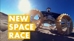 The New Space Race | Google Lunar XPRIZE