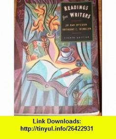 Readings for Writers (9780155012677) Anthony C. Winkler, Jo Ray McCuen , ISBN-10: 0155012673  , ISBN-13: 978-0155012677 ,  , tutorials , pdf , ebook , torrent , downloads , rapidshare , filesonic , hotfile , megaupload , fileserve