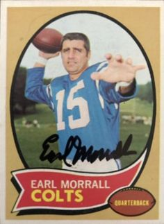 Find the best deal on Earl Morrall autographed items for your collection of Sports, Football memorabilia. Football Trading Cards, Football Cards, Baseball Cards, Baltimore Colts, Indianapolis Colts, Miami Dolphins Quarterback, Nfl Colts, Johnny Unitas, Nfl Championships