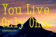four word you live only once quotes