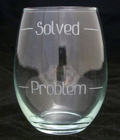 Problem Solved Stemless Wine Glass Mothers day gifts, birthday gifts, wine lover gifts, bad day gifts