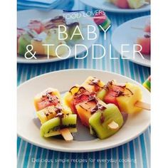 Baby & Toddler. (Food Lovers)