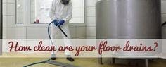 How clean are your floor drains?