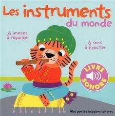 Les instruments du monde (Tome 1) Un mot, une image, un son. Il suffit d'appuyer sur les puces sonores pour découvrir le son de chaque instrument de musique !Le bandonéon, la mandoline, la flûte de bambou, la Kora, la darbouka, la balalaïka.