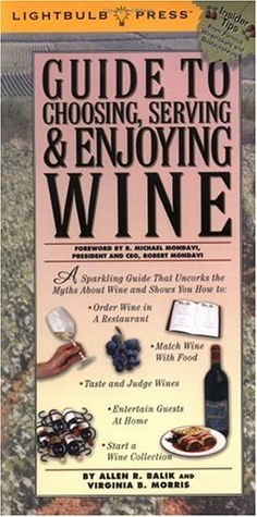 Guide to Choosing Serving  Enjoying Wine ** You can find out more details at the link of the image.