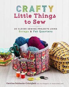 Crafty little things to sew : 20 clever sewing projects using scraps & fat quarters / Caroline Fairbanks-Critchfield. Mini Quilt Patterns, Sewing Patterns Free, Free Pattern, Bag Patterns, Sewing Blogs, Easy Sewing Projects, Sewing Tutorials, Sewing Crafts, Fat Quarter Projects