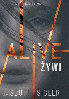 """Scott Sigler, """"Alive: żywi"""", przeł. Marek Cieślik, JK, Łódź 2016. 379 stron"""
