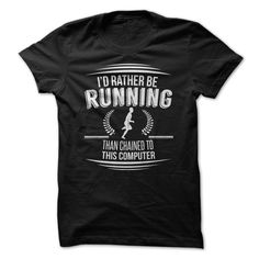 Id Rather Be Running than Chained to this Computer T Shirt, Hoodie, Sweatshirt