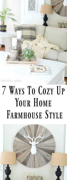 Looking for ways to cozy up your home farmhouse style? These 7 tips will show you how.