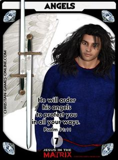He will order his angels to protect you in all your ways. Psalm New game-cards for the Game: Jesus in the Matrix. Christian Posters, Christian Art, Game Cards, Card Games, Psalm 91 11, Jesus Sacrifice, Online C, Bible Games, Biblical Art