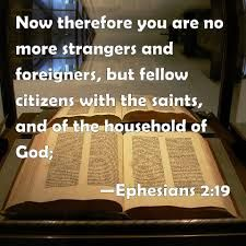 Daily Devotions:  Eph 2: 19You are no longer foreigners andstranger...