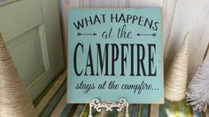 What happens at the campfire Stays at the campfire Backyard