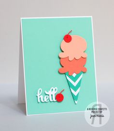 Card by Jean Manis. Reverse Confetti Cuts: Love & Ice Cream and Fancy Words. Quick Card Panels: Let's Celebrate. Friendship card. Encouragement card. Birthday card.