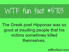 Hipponax - NOT COOL DUDE! ...NOT COOL!  ~WTF not-a-fun fact