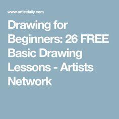 Drawing for Beginners: 26 FREE Basic Drawing Lessons - Artists Network