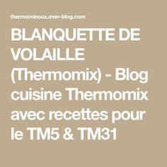 BLANQUETTE DE VOLAILLE (Thermomix) - Blog cuisine Thermomix avec recettes pour le TM5 & TM31