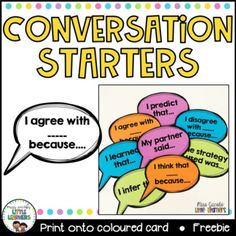 Sentence Starters Display These conversation starters will remind your students to use full sentences when communicating with others. Can be used for Turn and Talk and Share Time. Simply print onto coloured card, laminate and display in your Sentence Stems, Sentence Starters, Conversation Cards, Conversation Starters, Accountable Talk Stems, Text To Self Connection, Turn And Talk, Physical Education Lessons, Math Talk