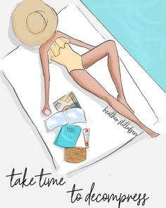 Take time to decompress by Heather Stillufsen Illustration Mignonne, Cute Illustration, Summer Quotes, Beach Quotes, Hello Weekend, Belle Photo, Fashion Sketches, Photos, Pictures