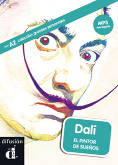 Dalí, el pintor de sueños. Ed. Difusión. Más info: http://www.difusion.com/ele/coleccion/lecturas/0/serie-grandes-personajes/referencia/dali-el-pintor-de-suenos/